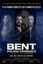 Film in uscita BENT - POLIZIA CRIMINALE  Thriller