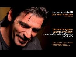 """Venerdì 17 maggio 2019, ore 21 - Bobo Rondelli con """"Per amor del cielo 2009-2019"""" al Nuovo Teatro delle Commedie"""