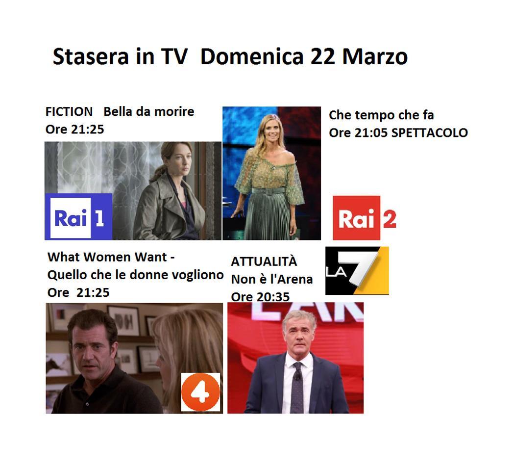 Stasera in TV i nostri consigli Domenica 22 Marzo